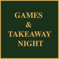 Games & Takeaway Night